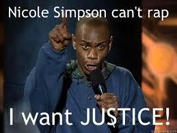 Meme Nicole - nicole simpson can t rap i want justice dave chappelle juice