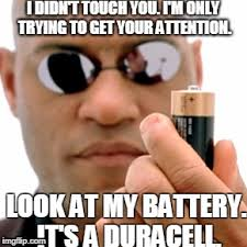 Battery Meme - image tagged in matrix morpheus battery imgflip