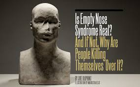 is empty nose syndrome real and if not why are people killing