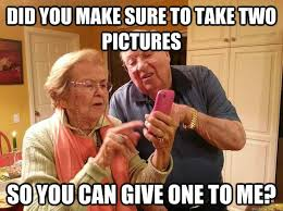 Meme With Two Pictures - did you make me sure to take two picture funny technology meme