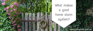 what makes a good home what makes a good home alarm system security systems brisbane