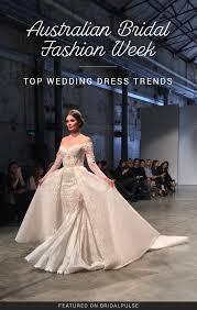 Bridal Fashion Week Wedding Dress by Top Wedding Dress Trends From Australian Bridal Fashion Week