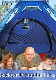 Backyard Campout Ideas Backyard Camping Ideas For Kids