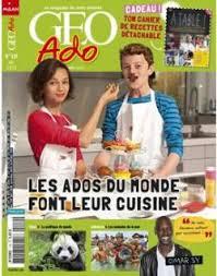 cuisine ado les ados du monde font leur cuisine géo ado babelio