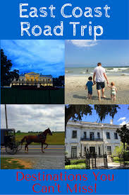 the best ever east coast road trip itinerary east coast road