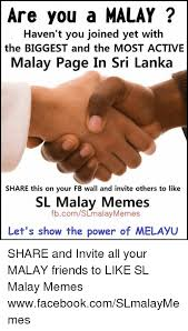 Malay Meme - are you a malay haven t you joined yet with the biggest and the most
