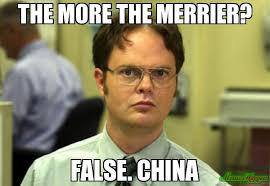 Meme China - the more the merrier false china meme dwight schrute 382