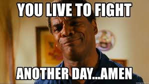 Meme Live - you live to fight another day amen john witherspoon friday