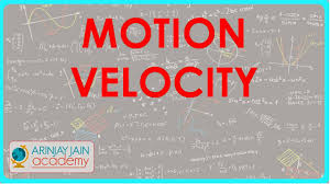 motion velocity physics for class ix cbse icse ncert youtube