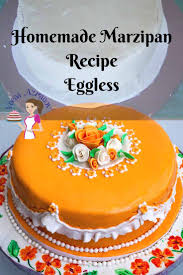 homemade marzipan recipe egg less version veena azmanov