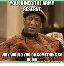 Army Reserve Meme - 25 best memes about army reserves army reserves memes