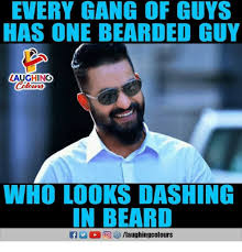 Bearded Guy Meme - every gang of guys has one bearded guy aughing who looks dashing in