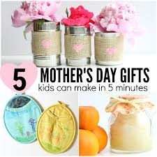 mothers day gifts 5 s day gifts kids can make in 5 minutes or less i can