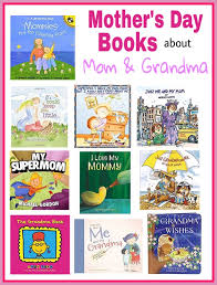 mothers day books s day books about and grandmas for kids