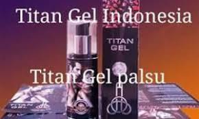 ciri titan gel asli dan titan gel palsu wa 082247557649 komunitas