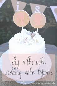 wedding cake diy diy silhouette wedding cake toppers megan handmade