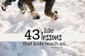 quotes about learning valuable lessons 43 life lessons that kids teach us via finding joy ted rubin
