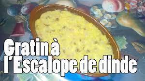 cuisine escalope de dinde gratin à l escalope de dinde غراتان اسكالوب ديك رومي
