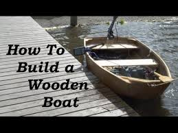 Small Wooden Boat Plans Free Online by How To Build A Wooden Boat For Complete Beginners Youtube