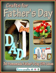 crafts for father u0027s day 36 homemade father u0027s day gift ideas free