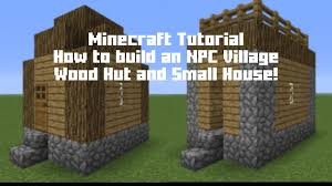 minecraft tutorial how to build an npc village wood hut and