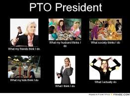 Pto Meme - my life as a pto president patricia k otte today volunteer