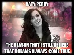 Perry Meme - omg katy perry is going to be waking up in dubai not vegas soon