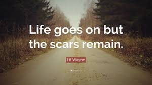 lil wayne quote goes on but the scars remain 12 wallpapers