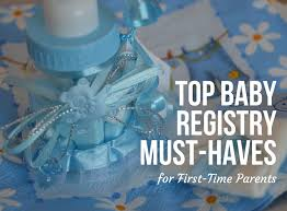 top baby registries top baby registry must haves for time parents