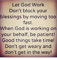 Blessed Meme - let god work don t block your blessings by moving too fast when god