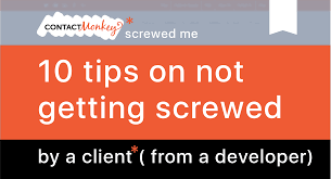 how not to get screwed by your client when you u0027re contracting