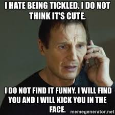 Tickled Memes - i hate being tickled i do not think it s cute i do not find it