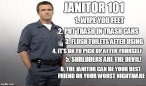 Janitor Meme - janitor 101 imgflip