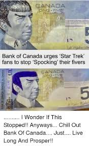 Cing Memes - canada cing fiv bank of canada urges star trek fans to stop spocking