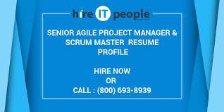 Agile Resume Senior Agile Project Manager U0026 Scrum Master Resume Profile Hire