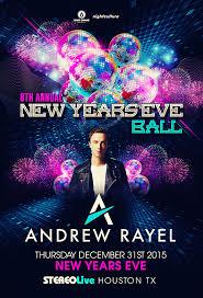 new years houston tx 8th annual new years ft andrew rayel houston nightculture