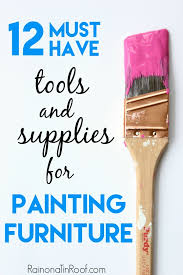 best paint for furniture 12 must have tools and supplies for painting furniture