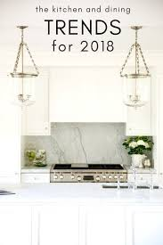 interior design for kitchen and dining the kitchen and dining trends to look out for in 2018