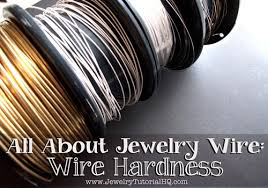 How To Make Inlay Jewelry - all about jewelry wire wire hardness explained jewelry