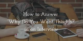 Reason For Job Change In Resume by How To Answer U0027why Do You Want This Job U0027 In An Interview