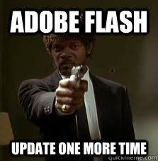 Meme Update - update one more time adobe flash know your meme
