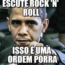 Memes Rock N Roll - escute rock n roll pissed off obama meme on memegen