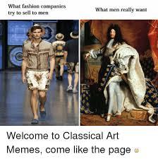 Fashion Meme - 25 best memes about classical art memes classical art memes