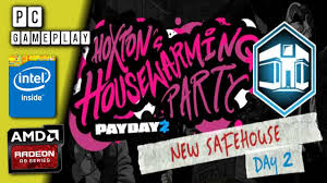 payday 2 hoxton housewarming party new safehouse pc youtube