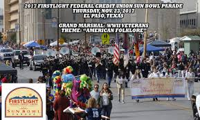 Friday After Thanksgiving Federal 81st Annual Firstlight Federal Credit Union Sun Bowl Parade