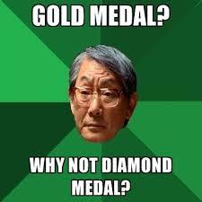 Medal Meme - gold medal why not diamond medal create meme