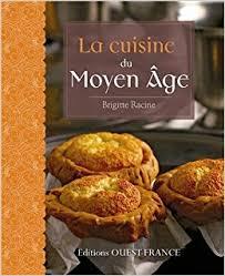 la cuisine au moyen age amazon fr la cuisine du moyen age brigitte racine didier