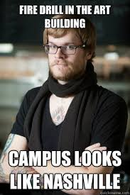 Fire Drill Meme - fire drill in the art building cus looks like nashville