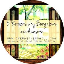 3 reasons why bunglow living is awesome parenting and lifestyle blog
