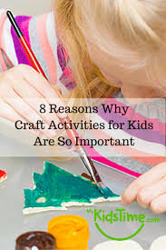 8 reasons why craft activities for kids are so important jpg